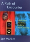 Image for A path of encounter  : meditation, practice, and the art of sensing