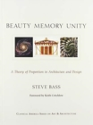 Image for Beauty, memory, unity  : a theory of proportion in architecture