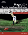 Image for Maya 2008 Character Modeling & Animation : Principles and Practices