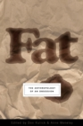 Image for Fat  : the anthropology of an obsession