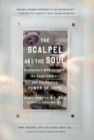 Image for The Scalpel and the Soul : Encounters with Surgery, the Supernatural, and the Healing Power of Hope
