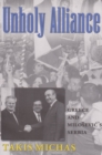 Image for Unholy alliance  : Greece and Serbia in the nineties
