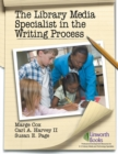 Image for The Library Media Specialist In the Writing Process