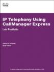 Image for IP telephony using CallManager Express  : lab portfolio
