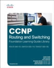 Image for CCNP routing and switching foundation learning library  : ROUTE 300-101, SWITCH 300-115, TSHOOT 300-135