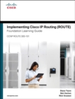 Image for Implementing Cisco IP routing (ROUTE)  : foundation learning guide
