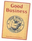 Image for Good business  : your world needs you