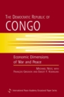 Image for The Democratic Republic of Congo  : economic dimensions of war and peace