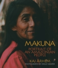 Image for Makuna  : portrait of an Amazonian people