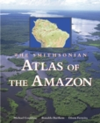 Image for The Smithsonian atlas of the Amazon