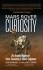 Image for Mars Rover Curiosity : An Inside Account from Curiosity's Chief Engineer