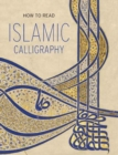 Image for How to Read Islamic Calligraphy