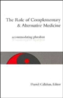 Image for The role of complementary and alternative medicine  : accommodating pluralism