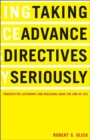 Image for Taking advance directives seriously  : prospective autonomy and decisions near the end of life