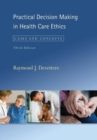 Image for Practical decision making in health care ethics  : cases and concepts