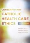 Image for Contemporary Catholic health care ethics