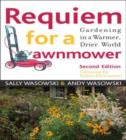 Image for Requiem for a Lawnmower : Gardening in a Warmer, Drier, World