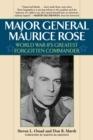 Image for Major General Maurice Rose : World War II's Greatest Forgotten Commander