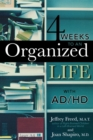 Image for 4 weeks to an organized life with AD/HD