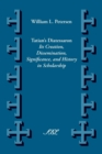 Image for Tatian's Diatessaron : Its Creation, Dissemination, Significance, and History in Scholarship