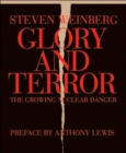 Image for Glory and terror  : the growing nuclear danger