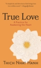 Image for True love  : a practice for awakening the heart