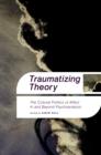 Image for Traumatizing Theory