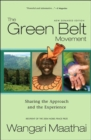Image for Green Belt Movement : Sharing the Approach and the Experience