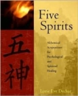 Image for Five Spirits : The Alchemical Mystery at the Heart of Traditional Chinese Medicine