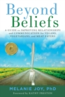 Image for Beyond Beliefs : A Guide to Improving Relationships and Communication for Vegans, Vegetarians, and Meat Eaters