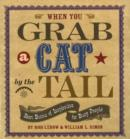 Image for When You Grab a Cat By the Tail : Small Bursts of Inspiration for Busy People