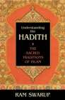 Image for Understanding the Hadith : The Sacred Traditions of Islam