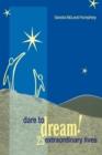 Image for Dare To Dream! : 25 Extraordinary Lives