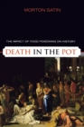 Image for Death in the pot  : the impact of food poisoning on history