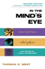 Image for In the minds eye  : creative visual thinkers, gifted dyslexics & the rise of visual technologies