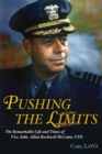 Image for Pushing the limits  : the remarkable life and times of Adm. Allan Rockwell McCann, USN
