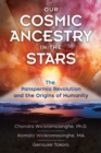 Image for Our Cosmic Ancestry in the Stars : The Panspermia Revolution and the Origins of Humanity