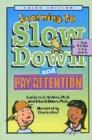 Image for Learning to Slow Down and Pay Attention : A Book for Kids About ADHD