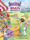 Image for What to Do When Your Brain Gets Stuck : A Kid's Guide to Overcoming OCD
