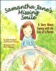 Image for Samantha Jane's Missing Smile : A Story About Coping with the Loss of a Parent