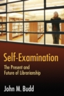 Image for Self-examination  : the present and future of librarianship
