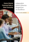 Image for Independent School Libraries : Perspectives on Excellence