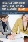 Image for Librarian's Handbook for Seeking, Writing, and Managing Grants