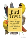 Image for Bird Trivia : Funny, Strange and Incredible Facts about North American Birds