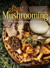 Image for Start Mushrooming : The Reliable Way to Forage