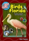Image for The kids' guide to birds of Florida  : fun facts, activities and 87 cool birds
