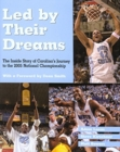 Image for Led by Their Dreams : The Inside Story of Carolina's Journey to the 2005 National Championship