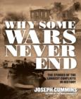 Image for Never ending wars  : the longest conflicts in history and how the bloodshed lasted for generations
