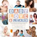 Image for Baby love and learn  : playful parenting games and activities for nurturing your baby's skills and development