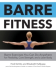 Image for Barre fitness  : barre exercises you can do anywhere for flexibility, core strength, and a lean body